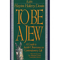 To Be A Jew: A Guide To...