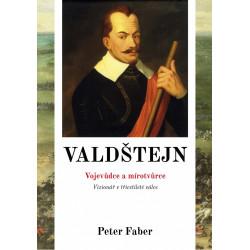 Valdštejn - Vojevůdce a...
